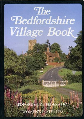 The Bedfordshire Village Book (Villages of Britain)