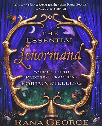 The Essential Lenormand: Your Guide to Precise & Practical...