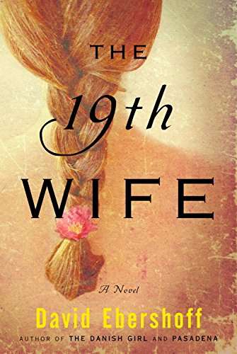 The 19th Wife: A Novel Kindle Edition
