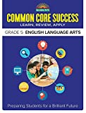 Common Core Success Grade 5 English Language Arts: Preparing Students for a Brilliant Future (Barron's Common Core Success)
