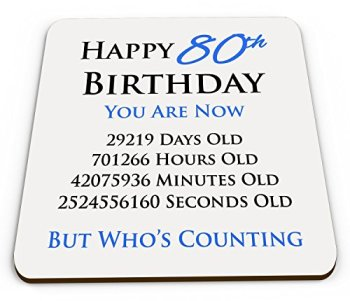 Happy 80th Birthday You are Now Days Hours Minutes Seconds Old Novelty Glossy Mug Coaster - Blue
