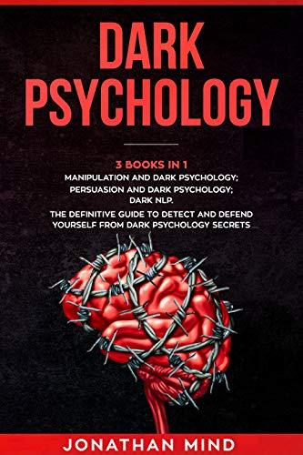 Dark Psychology : (3 Books in 1): Manipulation and Dark...
