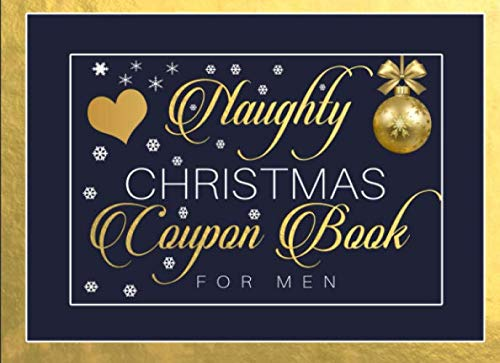 Naughty Christmas Coupon Book for Men: Sex Vouchers For Him, Mens, Husband or Boyfriend Present, For Valentines, Anniversary, Birthday Party, Gag Gift Book