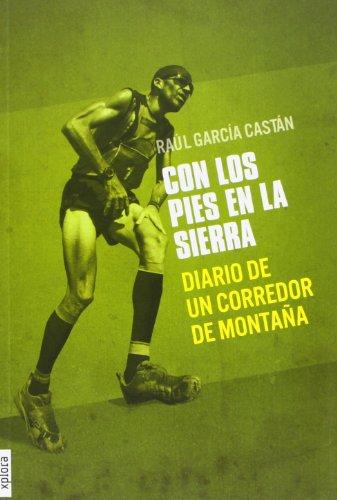 Con los pies en la sierra: diario de un corredor de montaña (TROTAMUNDOS)