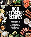 500 Ketogenic Recipes: Hundreds of Easy and Delicious Recipes for Losing Weight, Improving Your Health, and Staying in the Ketogenic Zone (Keto for Your Life)