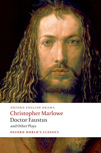 """Doctor Faustus and Other Plays: """"Tamburlaine"""" Parts I and II, """"Doctor Faustus"""" A and B Texts, The """"J"""