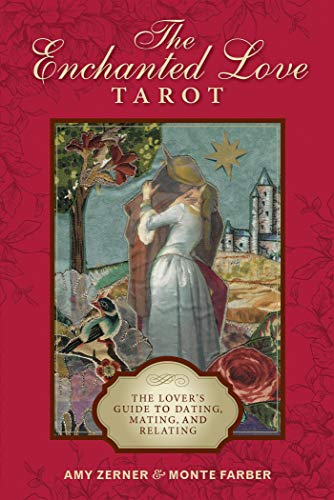Enchanted Love Tarot: The Lover's Guide to Dating, Mating and Relating