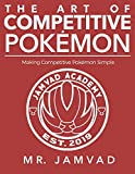 THE ART OF COMPETITIVE POKEMON: Making Competitive Pokemon Simple