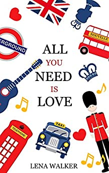 ALL YOU NEED IS LOVE: Nouvelle par [Lena WALKER]