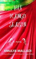 The Mango Season by [Amulya Malladi]