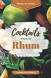 """""""Cocktails base Rhum"""": Livre de Recettes de Cocktails au Rhum pour les Amoureux du..."""