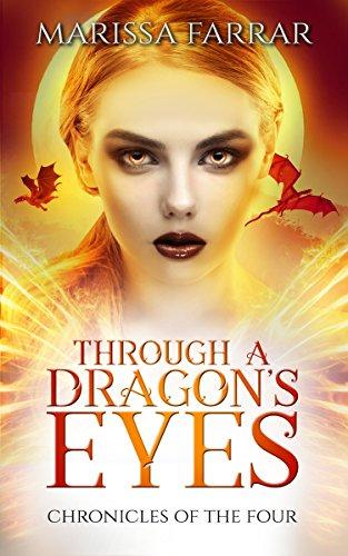 Through A Dragon's Eyes: A Reverse Harem Fantasy (Chronicles of the Four Book 1) by [Marissa Farrar]