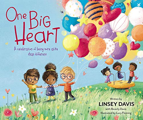One Big Heart: A Celebration of Being More Alike than Different by [Linsey Davis, Lucy Fleming]