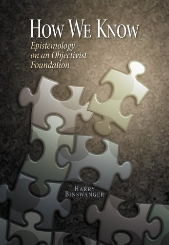 How We Know: Epistemology on an Objectivist Foundation by [Harry Binswanger]