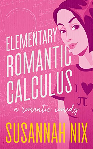 Elementary Romantic Calculus: An Opposites Attract Small Town Romance (Chemistry Lessons Book 6) by [Susannah Nix]