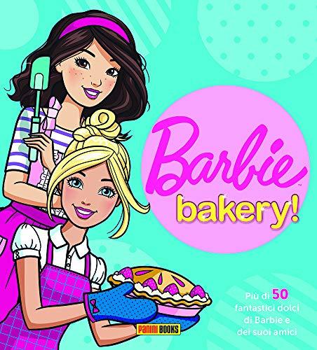 Barbie bakery! Pi di 50 fantastici dolci di Barbie e dei suoi amici
