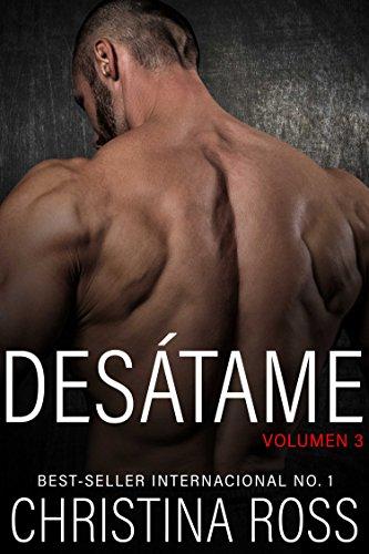 DESÁTAME, Vol. 3 (La Serie Aniquílame)