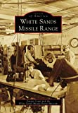 White Sands Missile Range (Images of America)