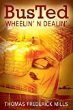 Busted: Wheelin' N Dealin'