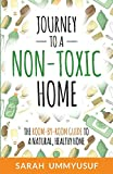 Journey to a Non-Toxic Home: The Room-by-Room Guide to a Natural, Healthy Home
