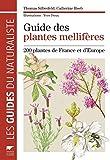 Guide des plantes mellifères. 200 plantes de France et d'Europe