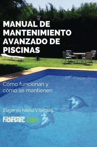 Manual de mantenimiento avanzado de piscinas: Cómo funcionan y cómo se mantienen