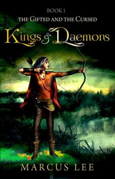 Kings and Daemons (An Epic Fantasy Adventure) The Gifted and the Cursed, Book 1 by [Marcus Lee]