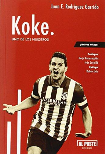 Koke. Uno de los nuestros (DEPORTES - FUTBOL)