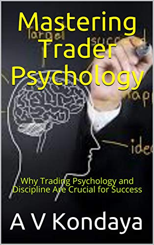 Mastering Trader Psychology: Why Trading Psychology and...