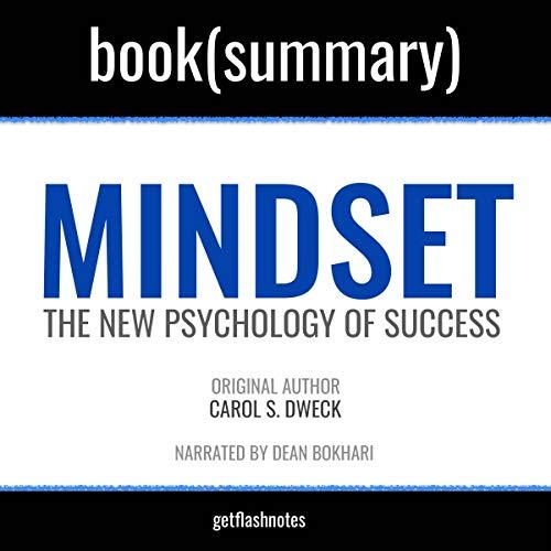 Mindset by Carol S. Dweck - Book Summary: The New Psychology...
