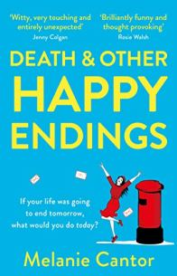 Death and other Happy Endings by [Melanie Cantor]