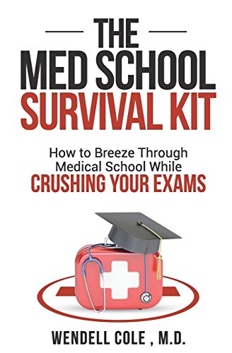 The Med School Survival Kit: How To Breeze Through Med...