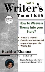 How to Weave a Theme into your Story (TBC Writer's Toolkit Series Book 9) by [Ruchira Khanna, The Book  Club]