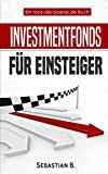 Investmentfonds für Einsteiger: Richtig investieren mit Fonds