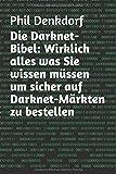 Die Darknet-Bibel: Wirklich alles was Sie wissen müssen um sicher auf Darknet-Märkten zu bestellen