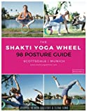 The Shakti Yoga Wheel  - 98 Posture Guide