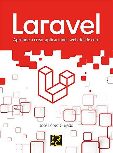 Laravel. Aprende A Crear Aplicaciones Web Desde Cero