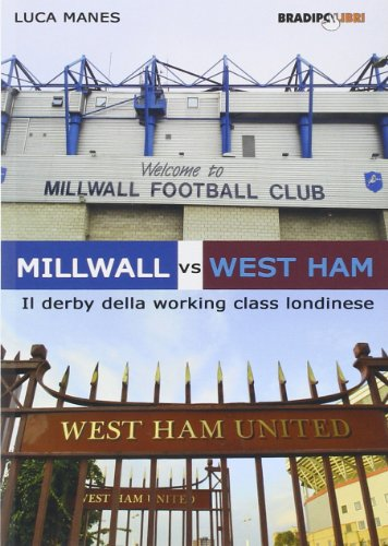 Millwall vs West Ham. Il derby della working class londinese
