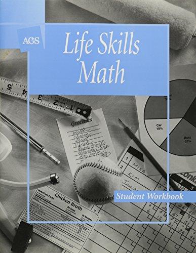 LIFE SKILLS MATH STUDENT WORKBOOK (Ags Basic Math Skills)