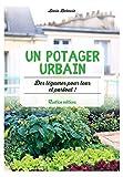 Un potager urbain : des légumes pour tous et partout ! (Les nouvelles approches du...