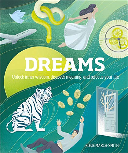 Dreams: Unlock Inner Wisdom, Discover Meaning, and Refocus...