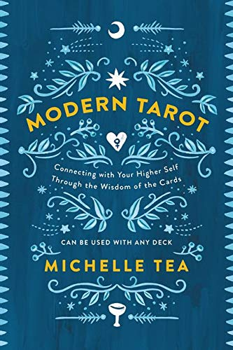 Modern Tarot: Connecting with Your Higher Self through the...