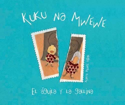 Kuku na Mwewe: El aguila y la gallina