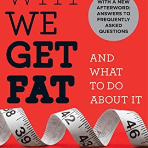 Why We Get Fat: And What to Do About It 39