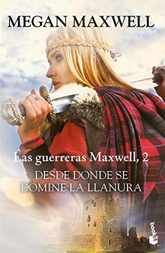 Desde donde se domine la llanura: Serie Las guerreras Maxwell 2 (Bestseller)