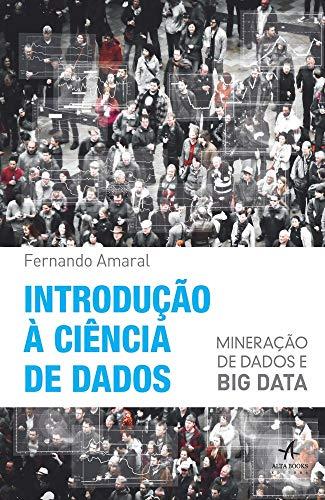 Introdução à Ciência de Dados. Mineração de Dados e Big Data