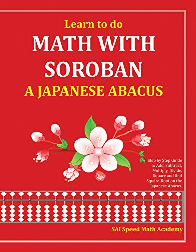 Learn to do math with soroban a japanese abacus (english edition)
