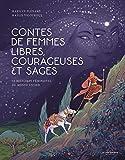 Contes de femmes libres, courageuses et sages. 10 histoires féministes du monde entier