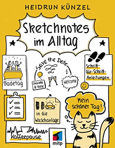 Sketchnotes im Alltag: Schritt für Schritt Sketchnotes anwenden (mitp Kreativ)