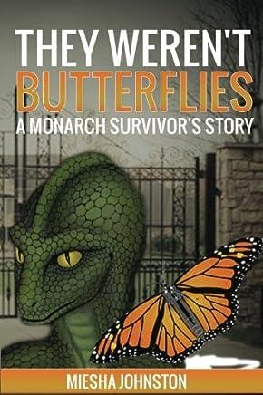 They Weren't Butterflies: A Monarch Survivor's Story (Volume 2)